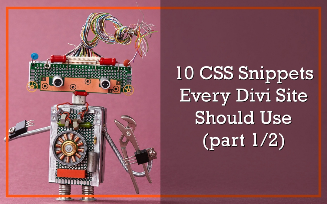 10 CSS Snippets Every Divi Site Should Use Part 1 of 2