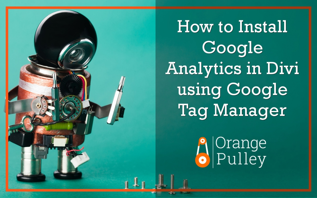 How to Install Google Analytics in Divi using Google Tag Manager